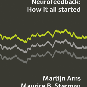 Neurofeedback: How It All Started – Hardcover Book